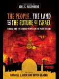 The People, the Land, and the Future of Israel: Israel and the Jewish People in the Plan of God