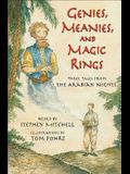Genies, Meanies, and Magic Rings: Three Tales from the Arabian Nights