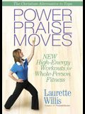 Power Praisemoves(tm) DVD: New High-Energy Workouts for Whole-Person Fitness