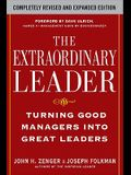 The Extraordinary Leader:  Turning Good Managers into Great Leaders (Management & Leadership)