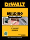 Dewalt Building Code Reference: Based on the 2018 International Residential Code