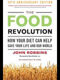 The Food Revolution: How Your Diet Can Help Save Your Life and Our World, 25th Anniversary Edition