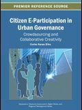Citizen E-Participation in Urban Governance: Crowdsourcing and Collaborative Creativity