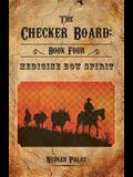 The Checker Board: Book Four: Medicine Bow Spirit