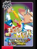 Feed Me!: Funky Food Science from Ethan Flask and Professor Von Offel