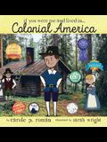 If You Were Me and Lived in... Colonial America: An Introduction to Civilizations Throughout Time