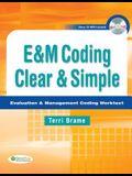 E&m Coding Clear & Simple: Evaluation & Management Coding Worktext