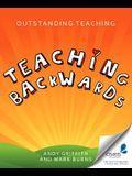 Outstanding Teaching Teaching Backwards