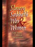 Slavery, Sabbath, War & Women: Case Issues in Biblical Interpretation