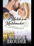 A Match for the Matchmaker (Large Print)