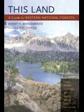 This Land: A Guide to Western National Forests