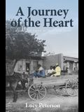 A Journey of the Heart: Memoir in Times of Love and Faith