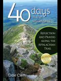 40 Days in the Wilderness: Reflection and Prayersalong the Appalachian Trail