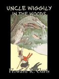 Uncle Wiggily in the Woods by Howard R. Garis, Fiction, Fantasy & Magic, Animals