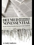 Deemed Nonessential: What Happened to Daily Newspapers? Death of Print from the Internet to the Pandemic