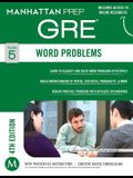 GRE Word Problems (Manhattan Prep GRE Strategy Guides)