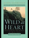 Wild at Heart: A Band of Brothers Small Group Video Series: A Personal Guide to Discover the Secret of Your Masculine Soul