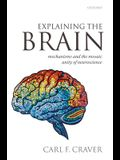 Explaining the Brain: Mechanisms and the Mosaic Unity of Neuroscience