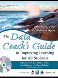 The Data Coach's Guide to Improving Learning for All Students: Unleashing the Power of Collaborative Inquiry [With CDROM]