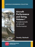 Aircraft Performance and Sizing, Volume I: Fundamentals of Aircraft Performance