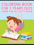Coloring Book for 3 Years Olds Super Fun Activity Book