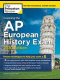 Cracking the AP European History Exam, 2020 Edition: Practice Tests & Proven Techniques to Help You Score a 5