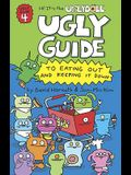 Ugly Guide to Eating Out and Keeping It Down