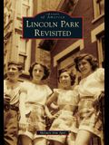 Lincoln Park Revisited