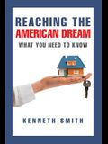 Reaching the American Dream: What You Need To Know