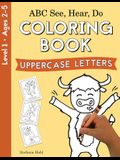 ABC See, Hear, Do Level 1: Coloring book, Uppercase Letters