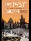 Europe by Eurail 2014: Touring Europe by Train