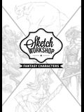 Sketch Workshop: Fantasy Characters