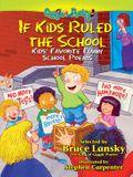 If Kids Ruled the School: More Kids' Favorite Funny School Peoms