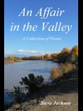An Affair in the Valley: A Collection of Poems