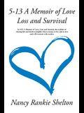 5-13: A Memoir of Love, Loss and Survival