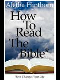 How to Read the Bible So It Changes Your Life