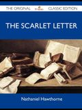 The Scarlet Letter - The Original Classic Edition