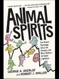 Animal Spirits: How Human Psychology Drives the Economy, and Why It Matters for Global Capitalism