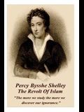 Percy Bysshe Shelley - The Revolt of Islam: the More We Study the More We Discover Our Ignorance.