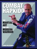 Combat Hapkido: The Martial Art for the Modern Warrior