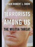 Terrorists Among Us: The Militia Threat