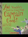 You Wouldn't Want to Travel with Captain Cook!: A Voyage You'd Rather Not Make
