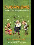 Cubanisms: A Look at Cuba Through Art and Words