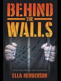 Behind the Walls: Fifty Two Weeks and Counting