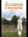 The Last Campaign of World War One: 1990-2006