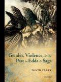Gender, Violence, and the Past in Edda and Saga