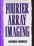Fourier Array Imaging [book + floppy disk]