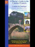 A Pilgrim's Guide to Camino Frances: St. Jean Pied de Port to Santiago de Compostela