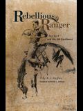 Rebellious Ranger: Rip Ford and the Old Southwest
