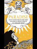 Paradise: Dante's Divine Trilogy Part Three. Englished in Prosaic Verse by Alasdair Gray